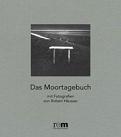 Titelabbildung Robert Häusser. Das Moortagebuch