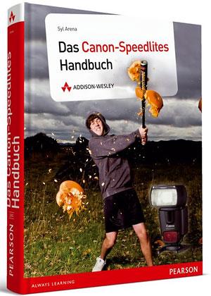 Syl Arena: Das Canon-Speedlites Handbuch