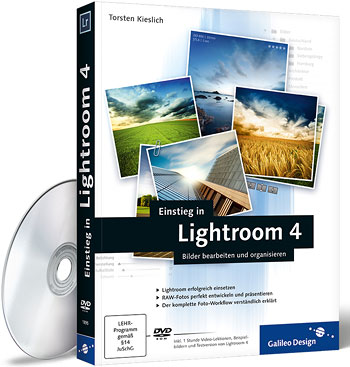 Torsten Kieslich: Einstieg in Lightroom 4