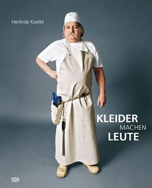 Herlinde Koelbl: Kleider machen Leute