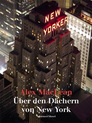 Alex MacLean: Über den Dächern von New York