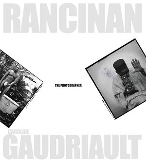 Gerard Rancinan: The Photographer
