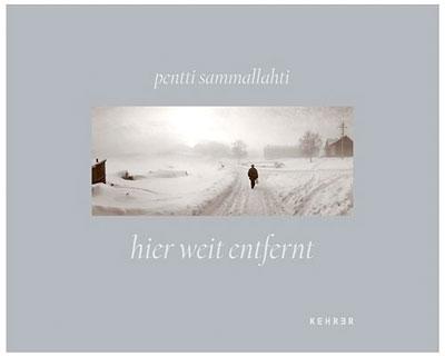 Pentti Sammallahti: Hier weit entfernt