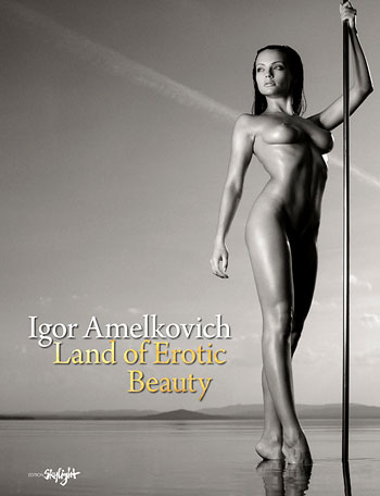 Igor Amelkovich: Land of Erotic Beauty