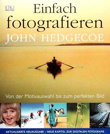 John Hedgecoe: Einfach fotografieren