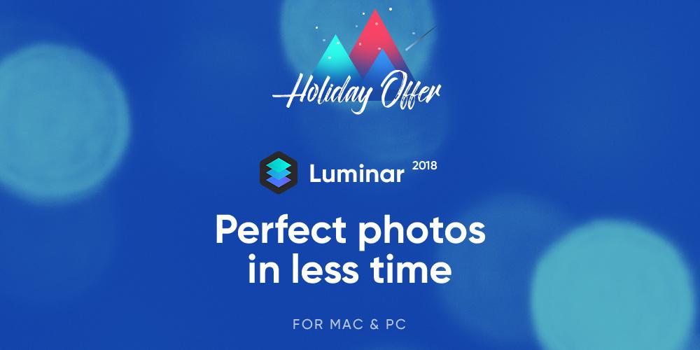 Festtagsrabatt für Luminar 2018 und Aurora HDR 2018