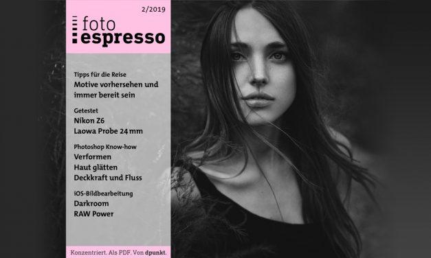 Neue Ausgabe: Gratismagazin fotoespresso 2/2019 mit starken Themen