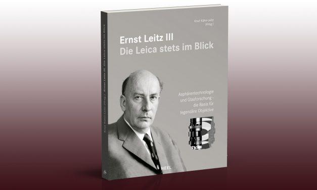 """Neues Buch: """"Ernst Leitz III – die Leica stets im Blick"""""""