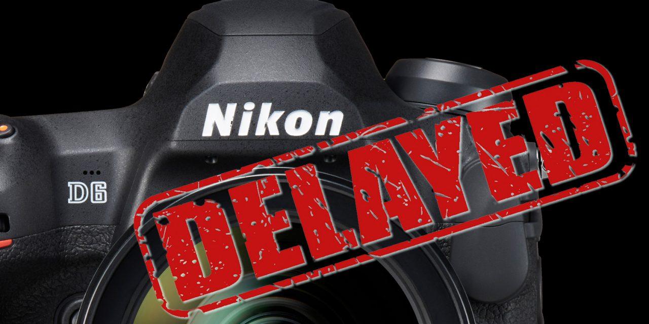 Nikon D6 kommt später – wegen Corona
