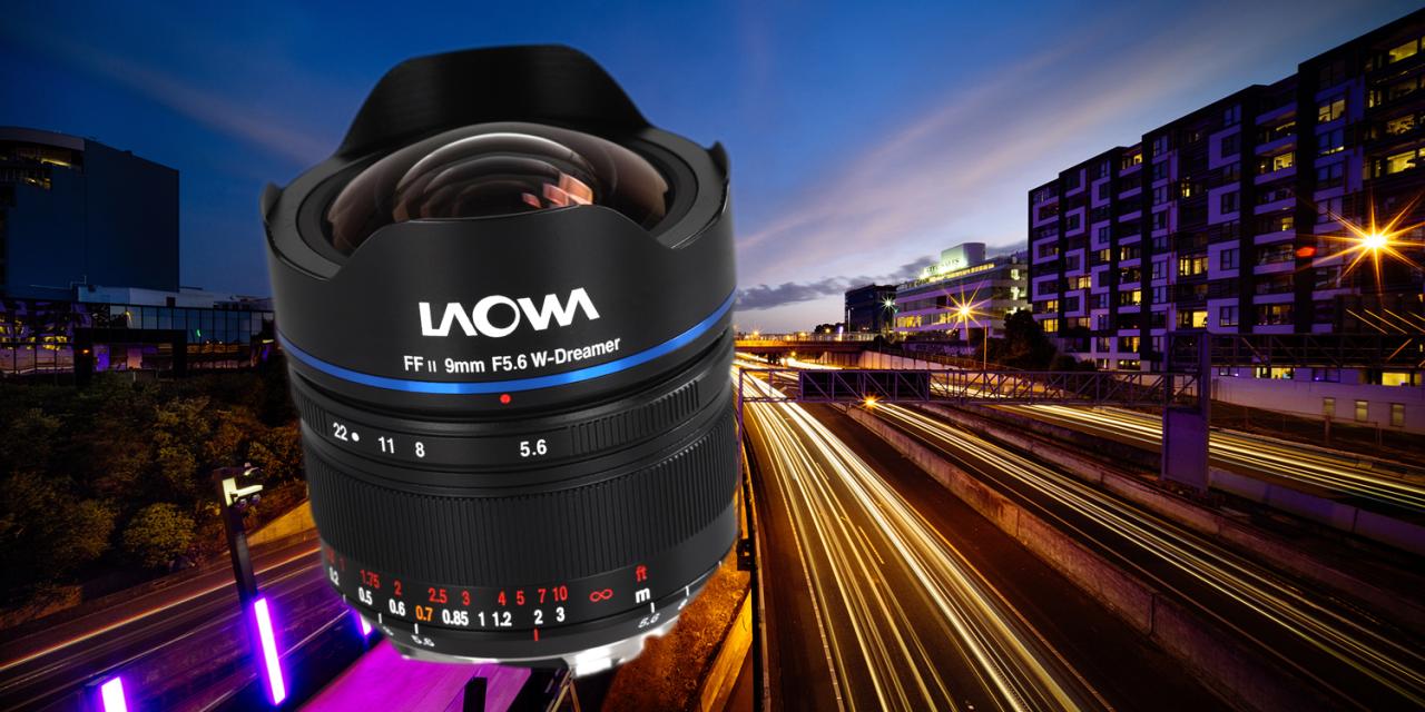 Laowa 9mm f/5,6 FF RL: Rektilineares Extremweitwinkel für spiegellose Kleinbildkameras